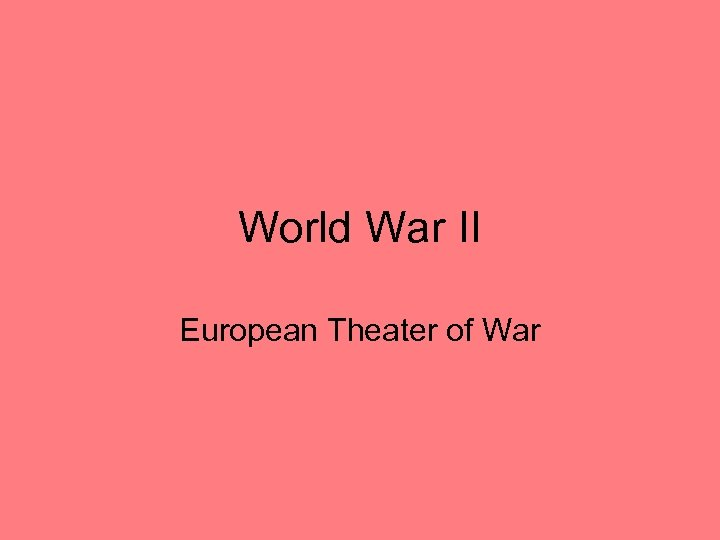 World War II European Theater of War