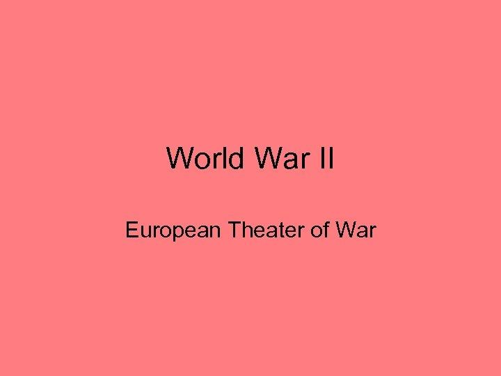 World War II European Theater of War