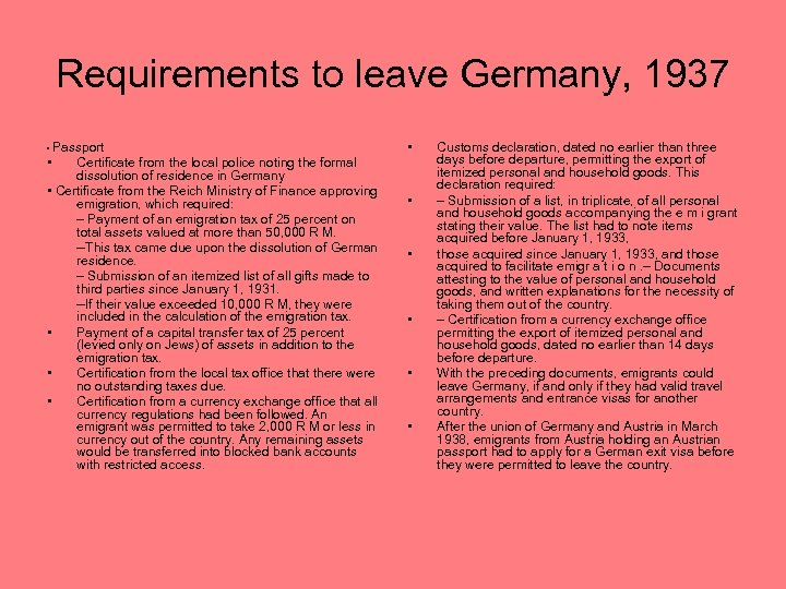 Requirements to leave Germany, 1937 • Passport • • Certificate from the local police