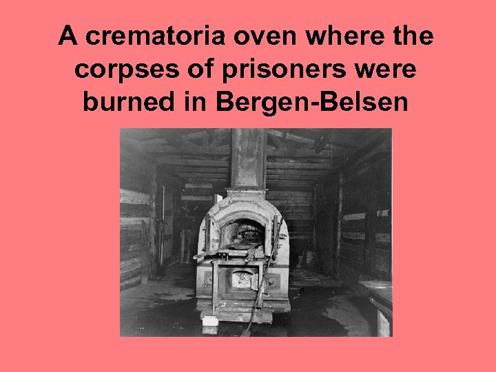 A crematoria oven where the corpses of prisoners were burned in Bergen-Belsen