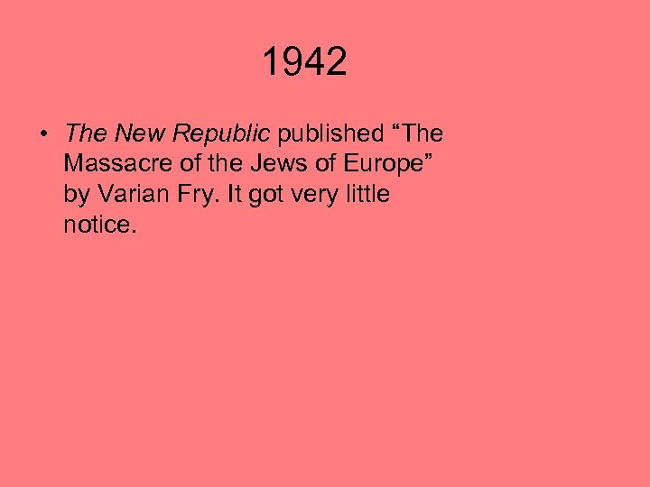 """1942 • The New Republic published """"The Massacre of the Jews of Europe"""" by"""