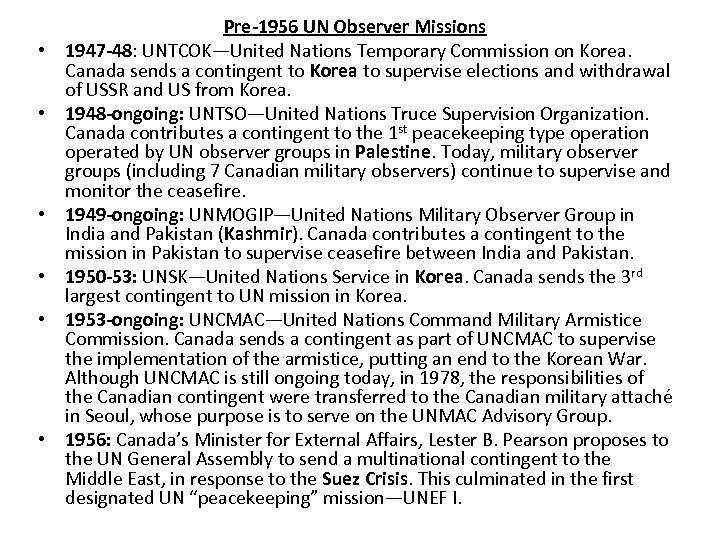 • • • Pre-1956 UN Observer Missions 1947 -48: UNTCOK—United Nations Temporary Commission