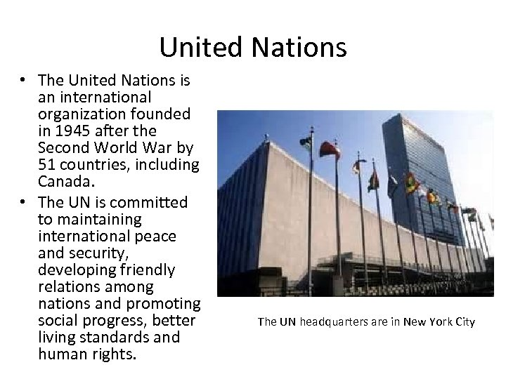 United Nations • The United Nations is an international organization founded in 1945 after