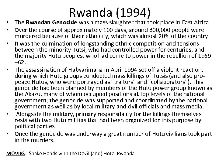 Rwanda (1994) • The Rwandan Genocide was a mass slaughter that took place in