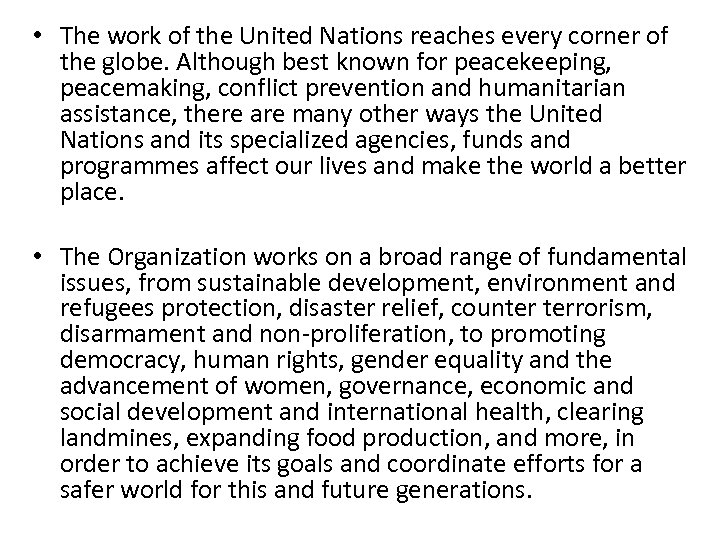 • The work of the United Nations reaches every corner of the globe.