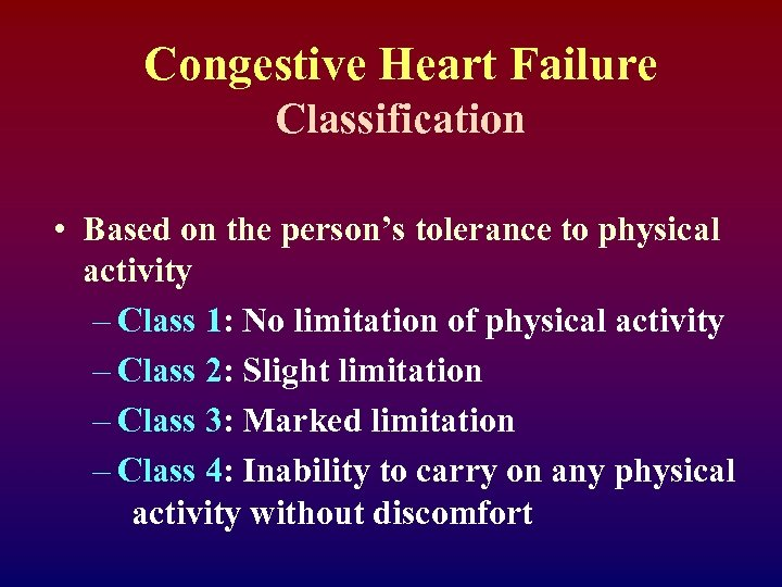 Congestive Heart Failure Classification • Based on the person's tolerance to physical activity –