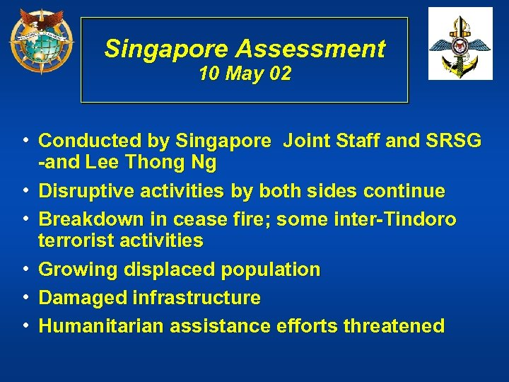 Singapore Assessment 10 May 02 • Conducted by Singapore Joint Staff and SRSG -and