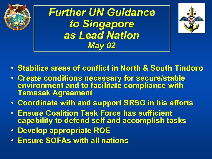 Further UN Guidance to Singapore as Lead Nation May 02 • Stabilize areas of
