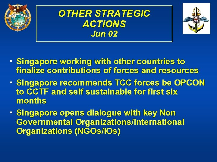 OTHER STRATEGIC ACTIONS Jun 02 • Singapore working with other countries to finalize contributions