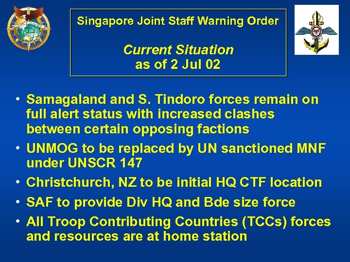 Singapore Joint Staff Warning Order Current Situation as of 2 Jul 02 • Samagaland