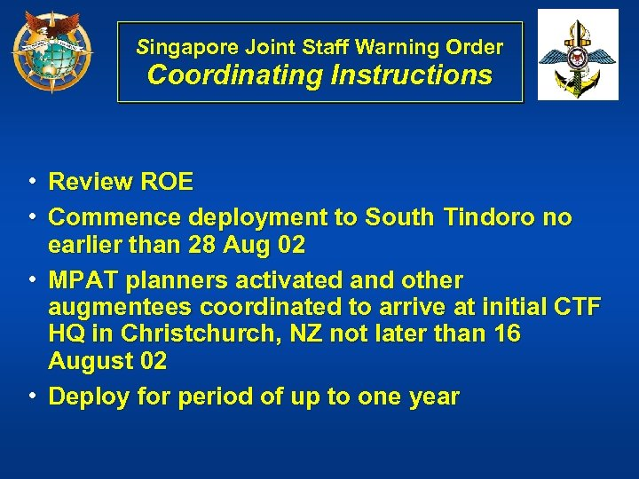 Singapore Joint Staff Warning Order Coordinating Instructions • Review ROE • Commence deployment to
