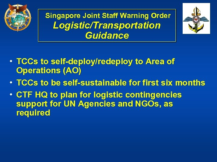 Singapore Joint Staff Warning Order Logistic/Transportation Guidance • TCCs to self-deploy/redeploy to Area of