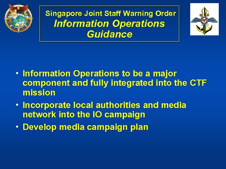 Singapore Joint Staff Warning Order Information Operations Guidance • Information Operations to be a