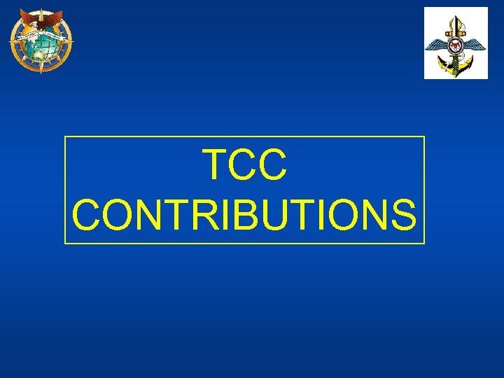 TCC CONTRIBUTIONS