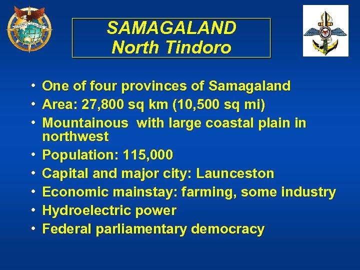 SAMAGALAND North Tindoro • • One of four provinces of Samagaland Area: 27, 800