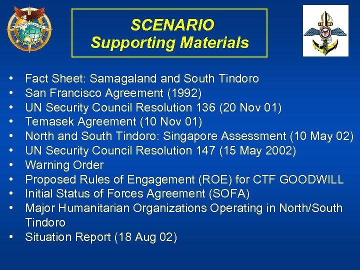 SCENARIO Supporting Materials • • • Fact Sheet: Samagaland South Tindoro San Francisco Agreement