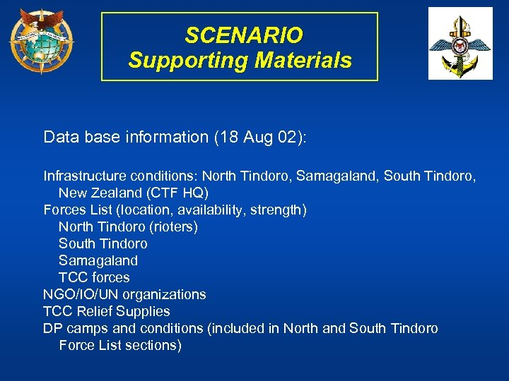 SCENARIO Supporting Materials Data base information (18 Aug 02): Infrastructure conditions: North Tindoro, Samagaland,