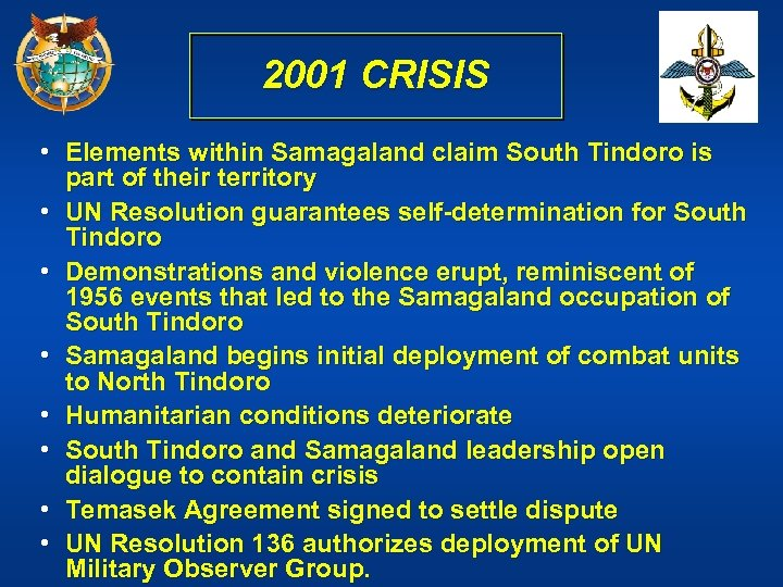 2001 CRISIS • Elements within Samagaland claim South Tindoro is part of their territory