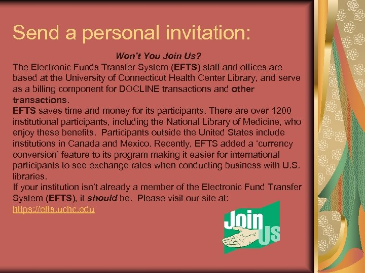 Send a personal invitation: Won't You Join Us? The Electronic Funds Transfer System (EFTS)