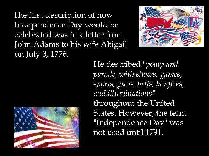 The first description of how Independence Day would be celebrated was in a letter