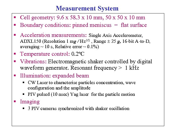 Measurement System § Cell geometry: 9. 6 x 58. 3 x 10 mm, 50