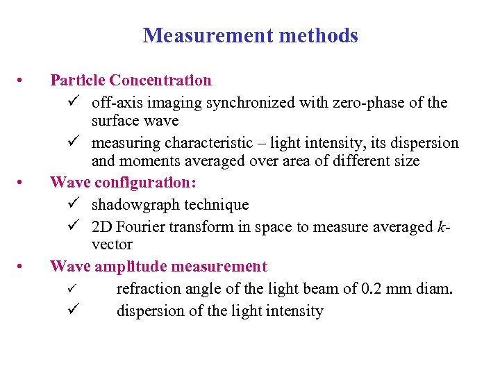Measurement methods • • • Particle Concentration ü off-axis imaging synchronized with zero-phase of