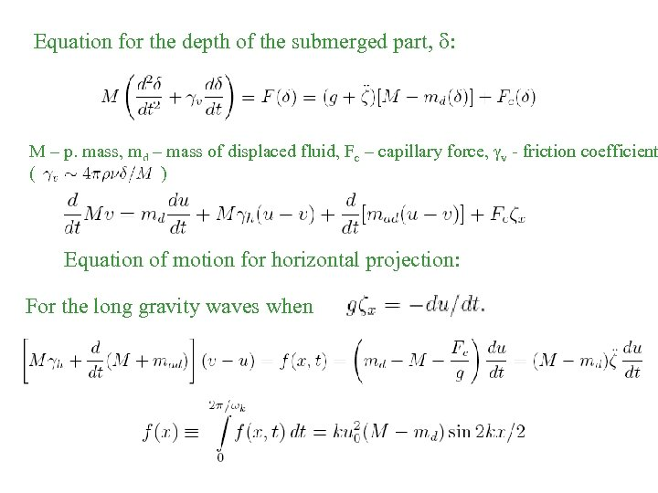 Equation for the depth of the submerged part, : M – p. mass, md