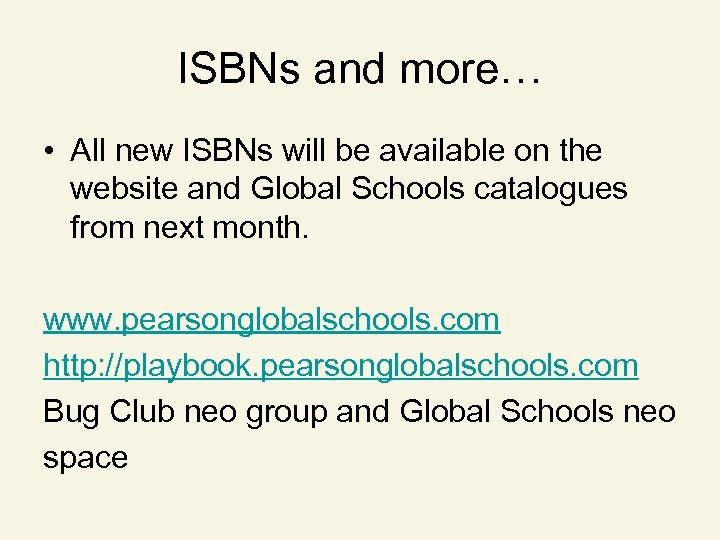 ISBNs and more… • All new ISBNs will be available on the website and
