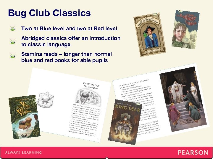 Bug Club Classics Two at Blue level and two at Red level. Abridged classics