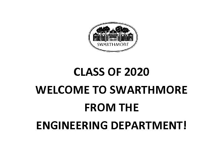 Spring 2020 Swarthmore.Class Of 2020 Welcome To Swarthmore From The