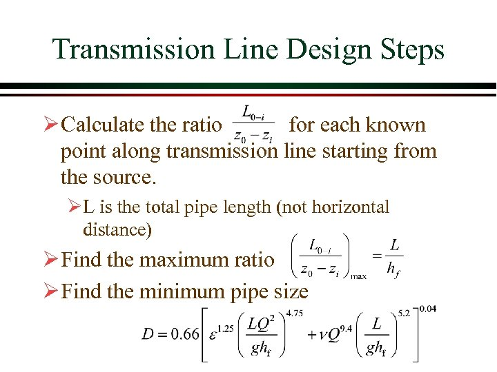 Transmission Line Design Steps Ø Calculate the ratio for each known point along transmission