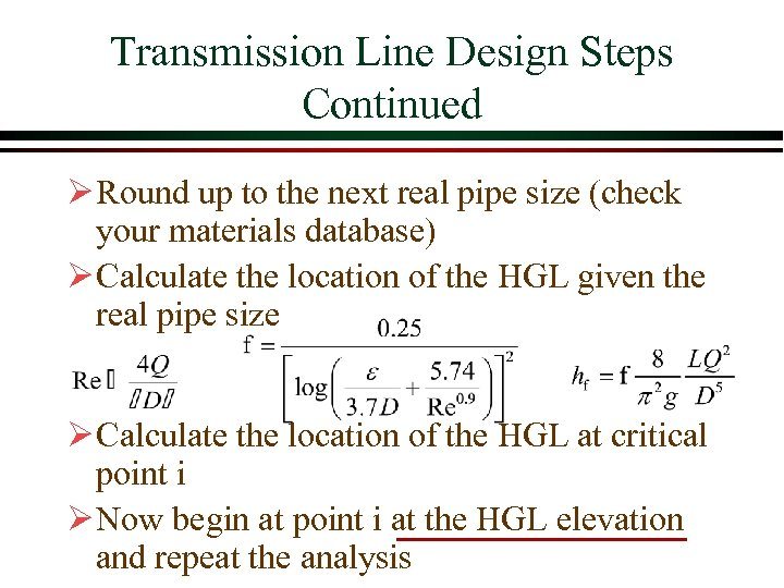 Transmission Line Design Steps Continued Ø Round up to the next real pipe size
