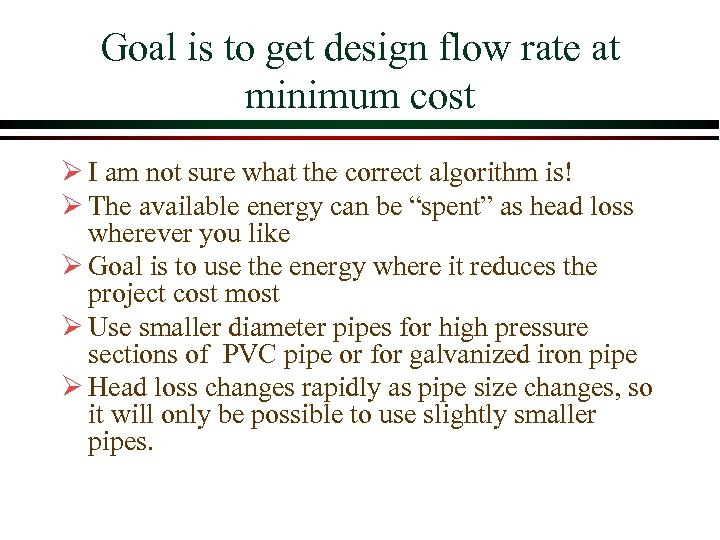 Goal is to get design flow rate at minimum cost Ø I am not