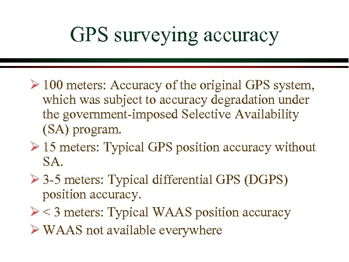 GPS surveying accuracy Ø 100 meters: Accuracy of the original GPS system, which was