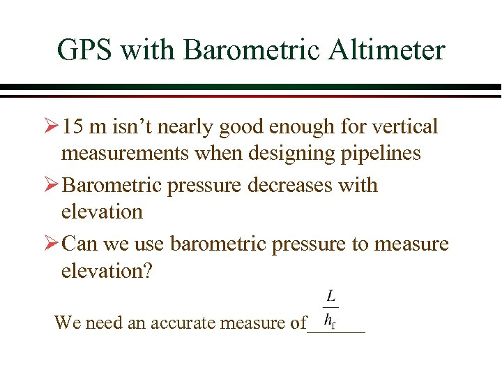 GPS with Barometric Altimeter Ø 15 m isn't nearly good enough for vertical measurements