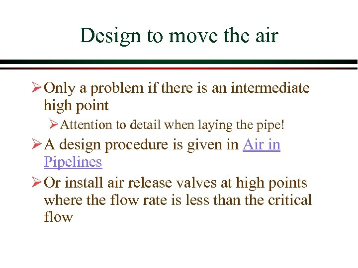 Design to move the air Ø Only a problem if there is an intermediate