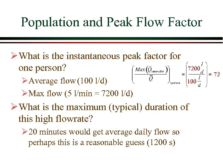 Population and Peak Flow Factor Ø What is the instantaneous peak factor for one
