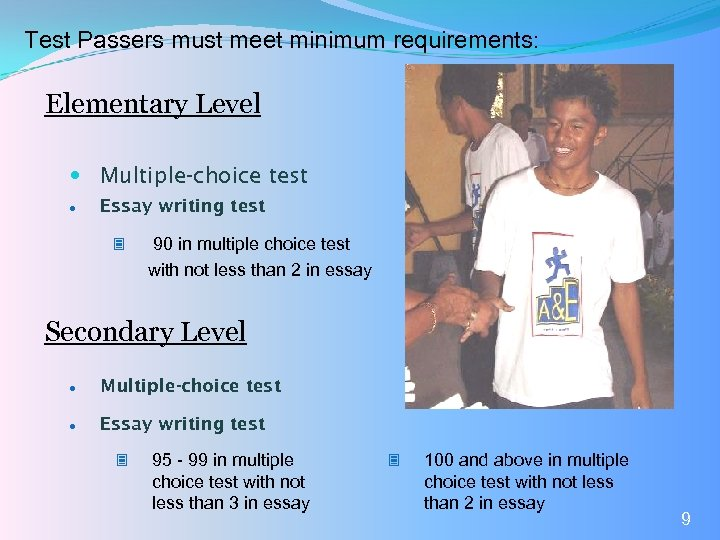 Test Passers must meet minimum requirements: Elementary Level Multiple-choice test l Essay writing test