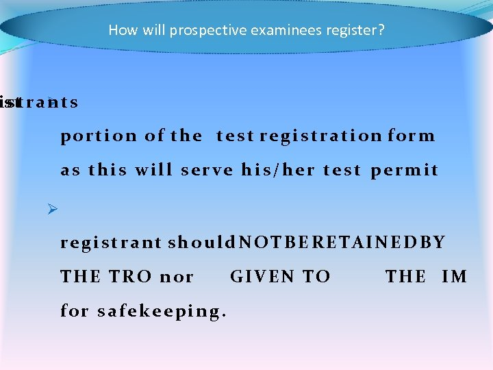 How will prospective examinees register? uis t r a Ø t s st n