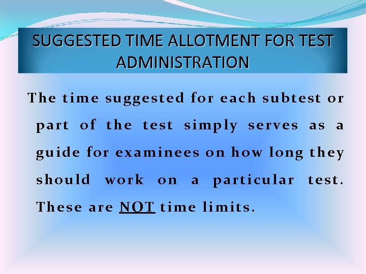 SUGGESTED TIME ALLOTMENT FOR TEST ADMINISTRATION The time suggested for each subtest or part