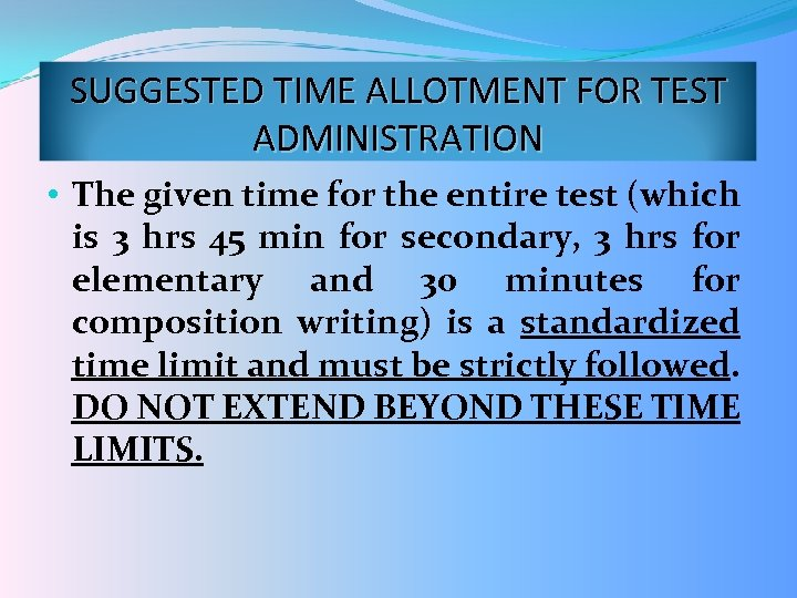 SUGGESTED TIME ALLOTMENT FOR TEST ADMINISTRATION • The given time for the entire test
