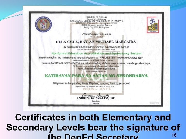 Certificates in both Elementary and Secondary Levels bear the signature of 18