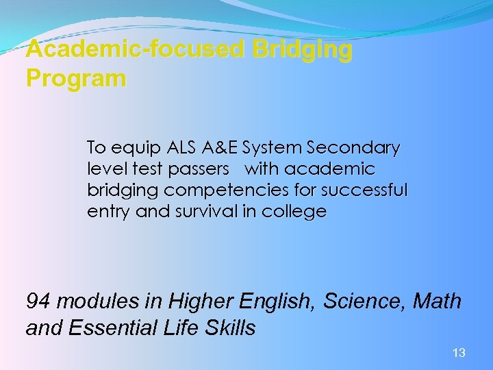 Academic-focused Bridging Program To equip ALS A&E System Secondary level test passers with academic