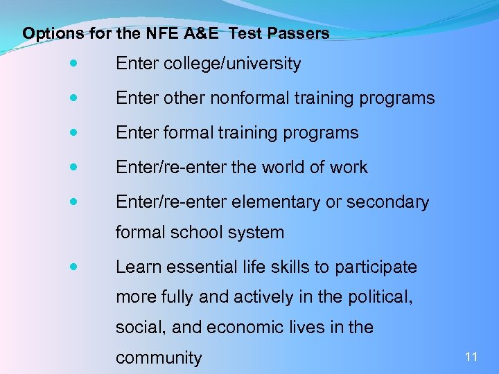 Options for the NFE A&E Test Passers Enter college/university Enter other nonformal training programs