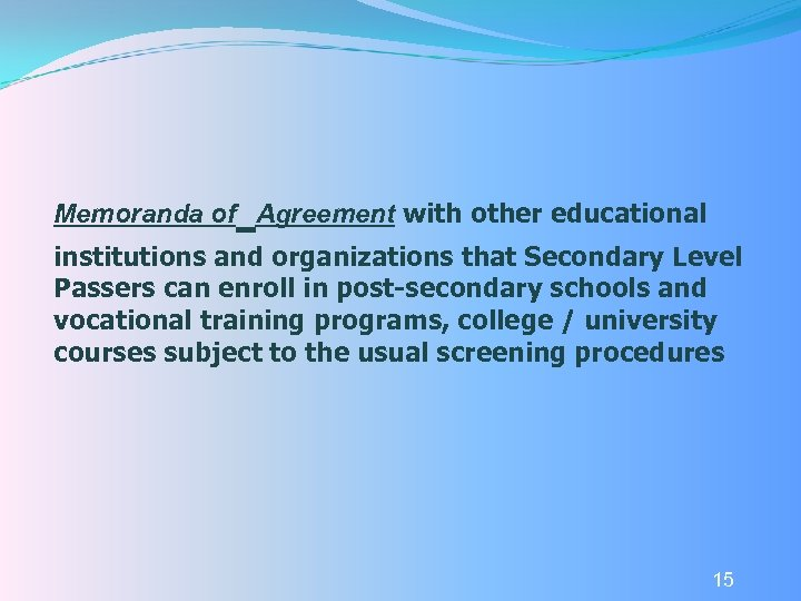 Memoranda of Agreement with other educational institutions and organizations that Secondary Level Passers can