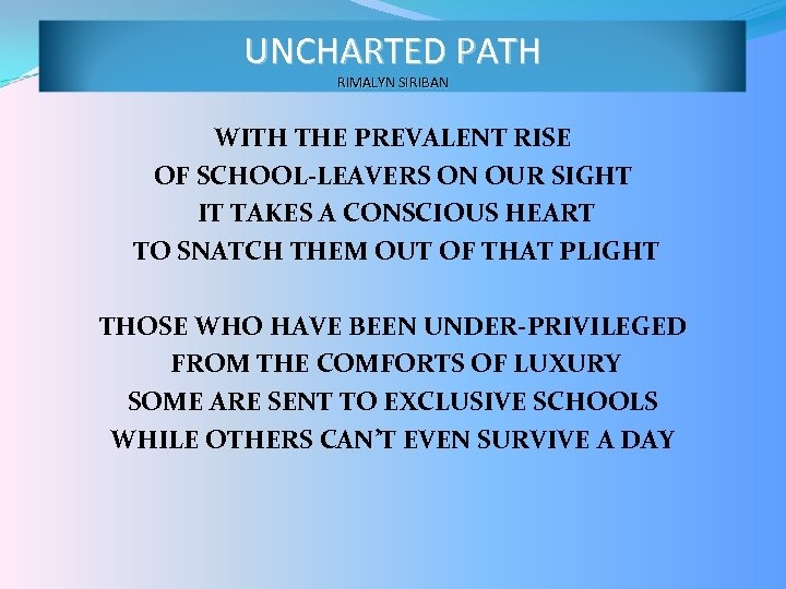 UNCHARTED PATH RIMALYN SIRIBAN WITH THE PREVALENT RISE OF SCHOOL-LEAVERS ON OUR SIGHT IT