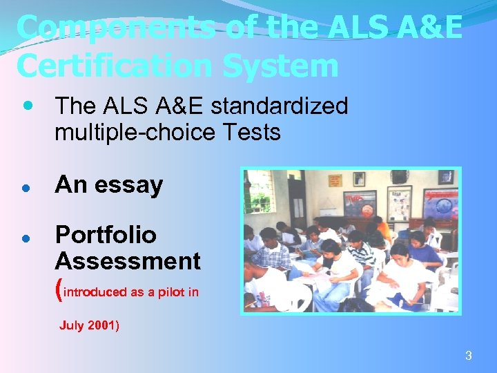 Components of the ALS A&E Certification System The ALS A&E standardized multiple-choice Tests l