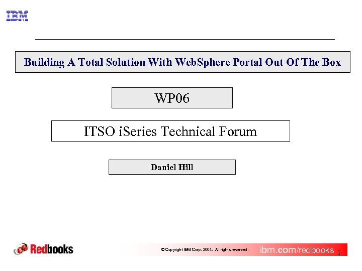 Building A Total Solution With Web. Sphere Portal Out Of The Box WP 06
