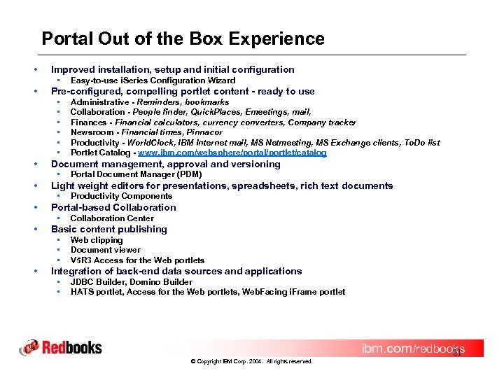 Portal Out of the Box Experience • Improved installation, setup and initial configuration •