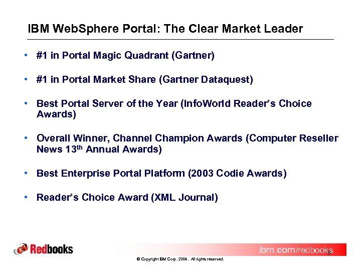 IBM Web. Sphere Portal: The Clear Market Leader • #1 in Portal Magic Quadrant